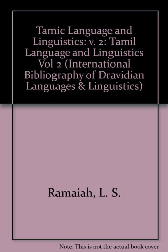 An International Bibliography of Dravidian Languages and Linguistics: Volume 2: Tamil Language and ...