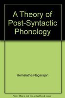A Theory of Post-syntactic Phonology: Hemalatha Nagarajan