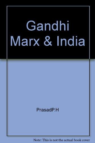 Gandhi, Marx and India: The Alternative Path: Pradhan H. Prasad