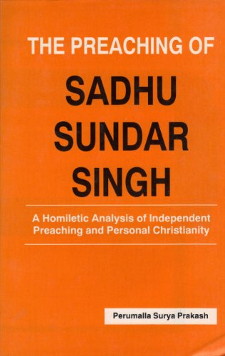 9788185447070: The preaching of Sadhu Sundar Singh: A homiletic analysis of independent preaching and personal Christianity