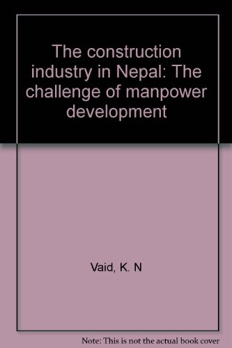 The construction industry in Nepal: The challenge: K. N Vaid