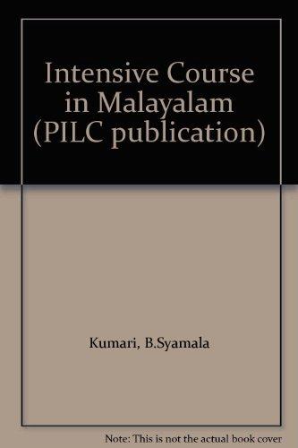 An Intensive Course in Malayalam (PILC publication): Kumari, B.Syamala