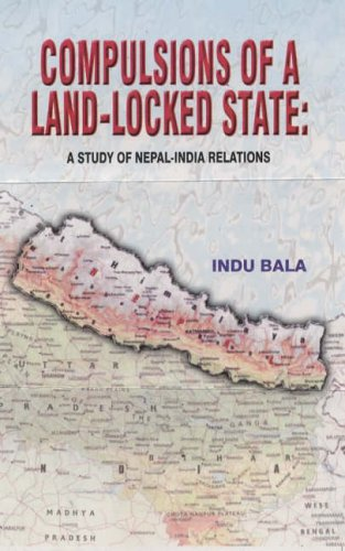 9788185462158: Compulsions of a Land-Locked State: A Study of Nepal-India Relations