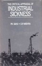 The Critical Appraisal of Industrial Sickness: Mishra D.P. Sahu