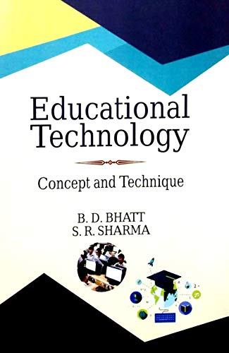 Educational Technology: Concept and Technique: B.D. Bhatt and