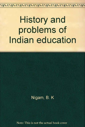 History and Problems of Indian Education: Sharma S.R. Nigam