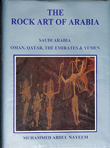 The Rock Art of Arabia: Saudi Arabia, Oman, Qatar, the Emirates & Yemen