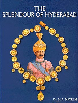 The Splendour of Hyderabad: The Last Phase: Dr M.A. Nayeem