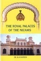 THE ROYAL PALACES OF THE NIZAMS: M A NAYEEM