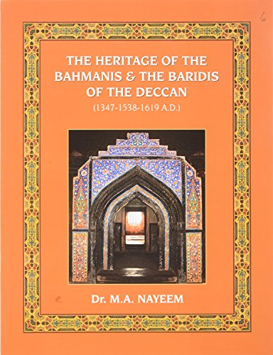The Heritage of the Bahmanis and the: M. A. Nayeem