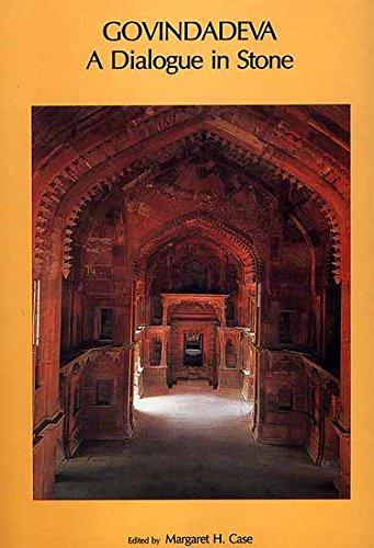 Govindadeva: A Dialogue in Stone: Margaret H. Case
