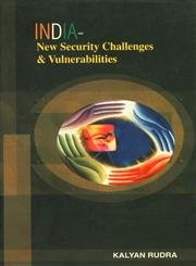India : New Security Challenges and Vulnerabilities: Kalyan Rudra