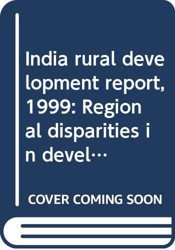 India rural development report, 1999: Regional disparities: S Rajakutty