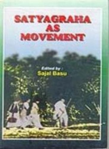 Satyagraha as Movement: Sajal Basu