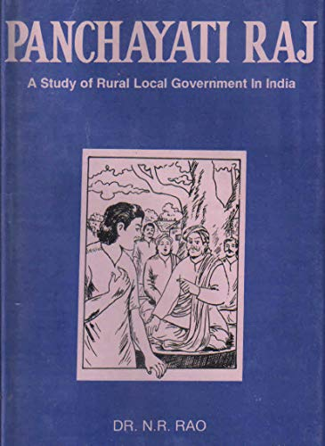 Panchayati Raj: A Study of Rural Local: Rao,N.R.