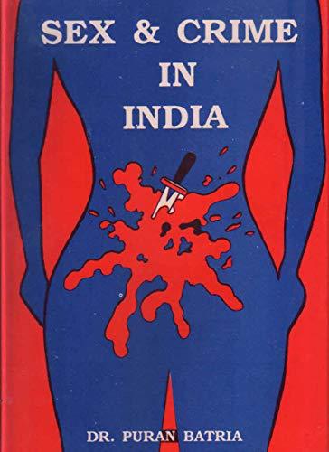 Sex & Crime in India: Batria,Puran IAS