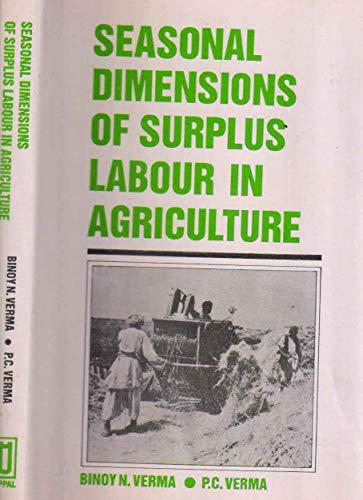 Seasonal Dimensions of Surplus Labour in Agriculture: Verma, Binoy Nath;Verma,