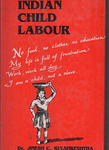 Indian Child Labour: Kulshrestha,J.C.
