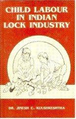 Child Labour in Indian Lock Industry: Kulshrestha,J.C.