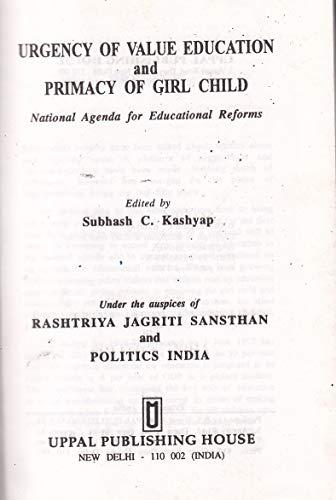 Urgency of Value Education and Primacy of: Subhash C. Kashyap