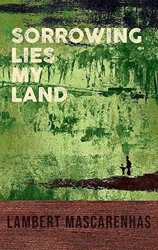 9788185569413: Sorrowing Lies My Land