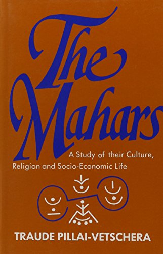 The Mahars: A Study of Their Culture, Religion and Socio-Economic Life: Pillai-Vetschera, Traude