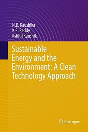 Energy Ecology and Environment : A Technological Approach: N D Kaushika and Kshitij Kaushik