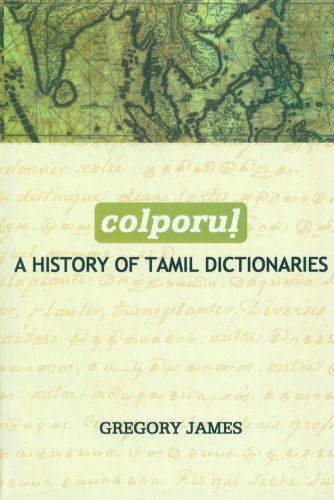 Colporul: A History of Tamil Dictionaries: Gregory James
