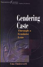 Gendering Caste : Through a Feminist Lens: Uma Chakravarti