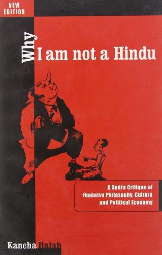 WHY I AM NOT A HINDU: A: KANCHA ILAIAH
