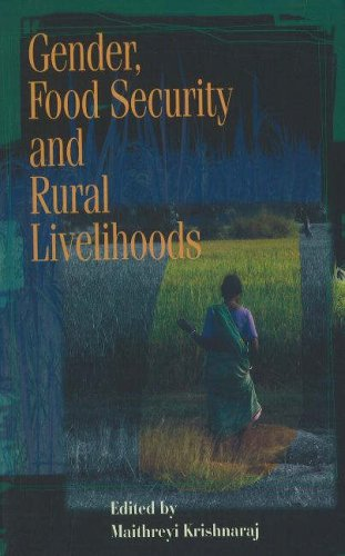 Gender, Food Security and Rural Livelihoods: Maithreyi Krishnaraj