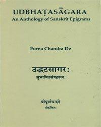 Udbhatasagara: An Anthology of Sanskrit Epigrams, 3 Vols.: Puran Chandra De; Introduction By Dr ...
