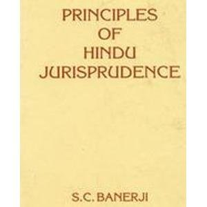 Principles of Hindu Jurisprudence, 2 Vols.: S.C. Banerji