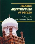 Islamic Architecture of Deccan: R. Vasantha and