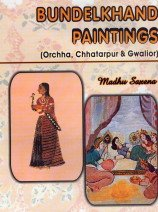 Bundelkhand Paintings: Orchha, Chhatarpur & Gwalior