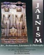 Jainism : Art Architecture Literature and Philosophy: Haripriya Rangarajan & G Kamalakar