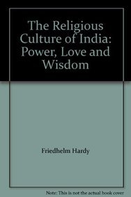 The Religious Culture of India: Hardy, Friehelm