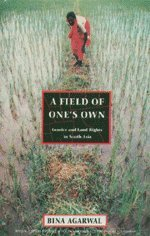 A FIELD OF ONES OWN: AGARWAL, BINA