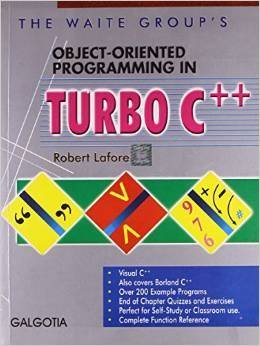 Object-Oriented Programming in Turbo C++: Robert Lafore