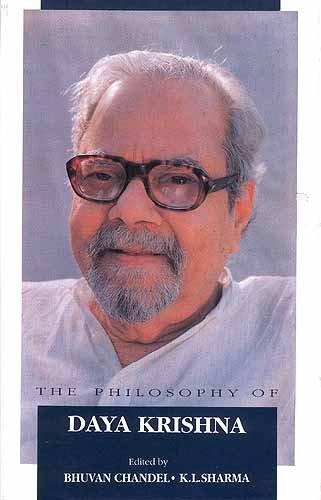 Philosophy of Daya Krishna: Bhuvan Chandel, Indian