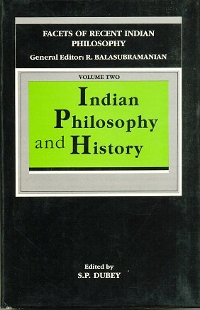 Indian Philosophy and History: S.P. Dubey (ed.)