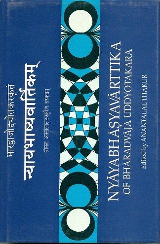 Nyayabhasyavarttika Of Bharadvaja Uddyotakara (Nyayacaturgranthika: Vol.II): Anantalal Thakur (Ed.)