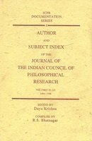 Author And Subject Index Of The Journal Of The Indian Council Of Philosophical Research: Vols. Xi...