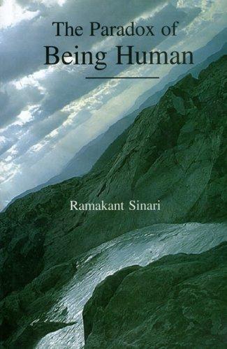 The Paradox Of Being Human: Ramakant Sinari