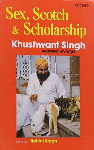 Sex, Scotch & Scholarship (8185674507) by Khushwant Singh