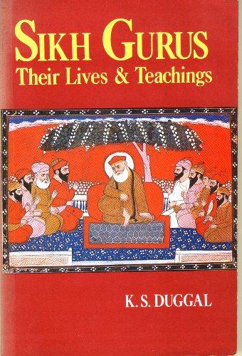 Sikh Gurus: Their Lives and Teachings: Duggal, K. S.