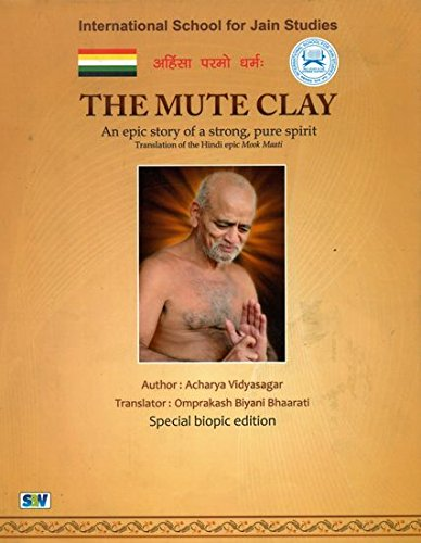 The Mute Clay: an Epic Story of a Strong, Pure Spirit, Translation of the Hindi Epic Mook Maati