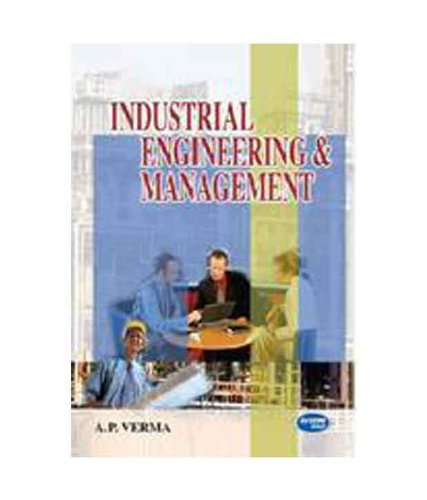 Industrial Engineering Management: A. P. Verma