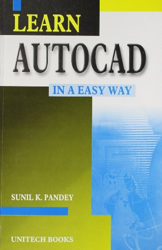 Learn Autocad 2000 (In a Easy Way): Sunil K. Pandey