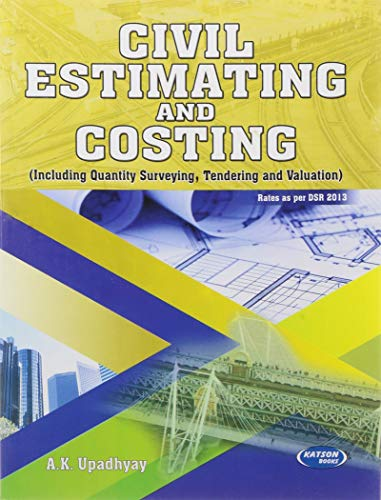 Civil Estimating and Costing (Including Quality Surveying Tendering and Valuation): A.K. Upadhyaya